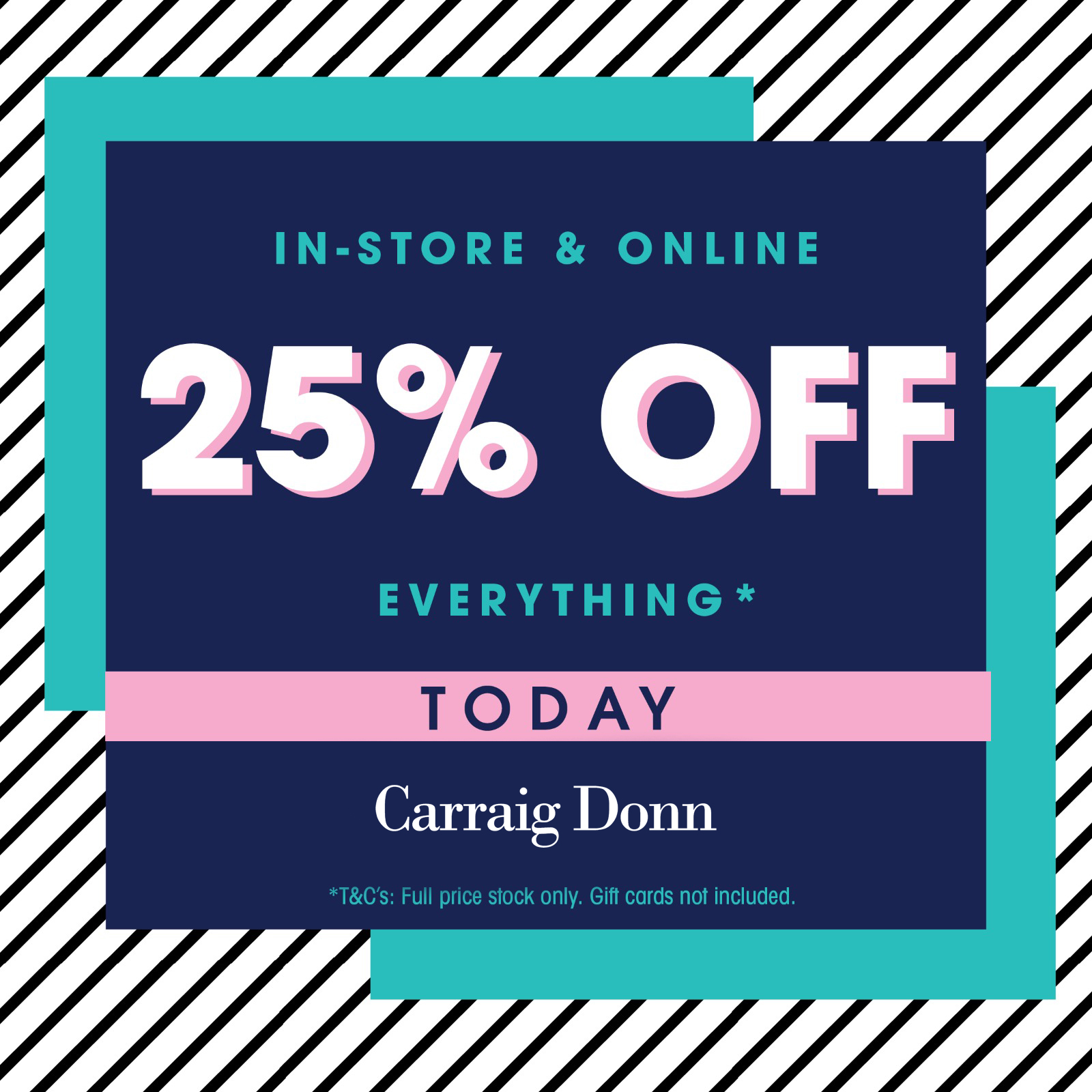 25% off EVERYTHING* in @Carraig Donn today only!