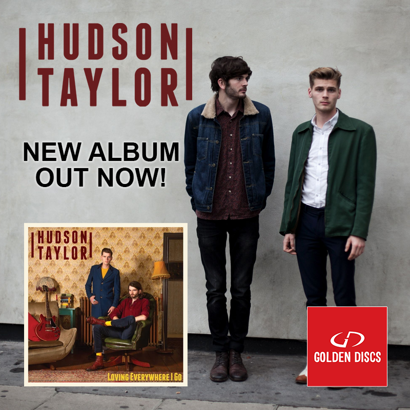 Hudson Taylor's 'Love Everywhere I Go' Out Now at Golden Discs!