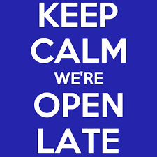 We're open late tonight & tomorrow night