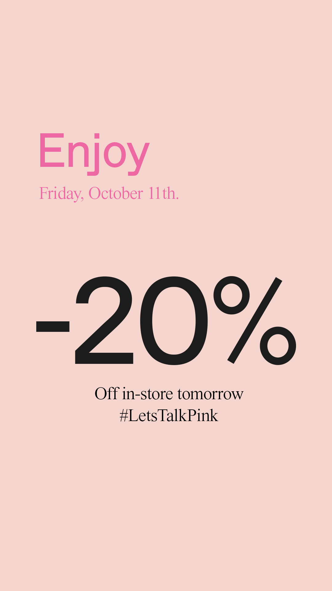 Enjoy 20% off everything* in Vero Moda, Friday October 11th to celebrate PINK DAY.