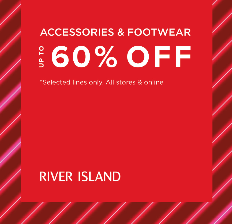 Up to 60% Off Accessories and Footwear at River Island!