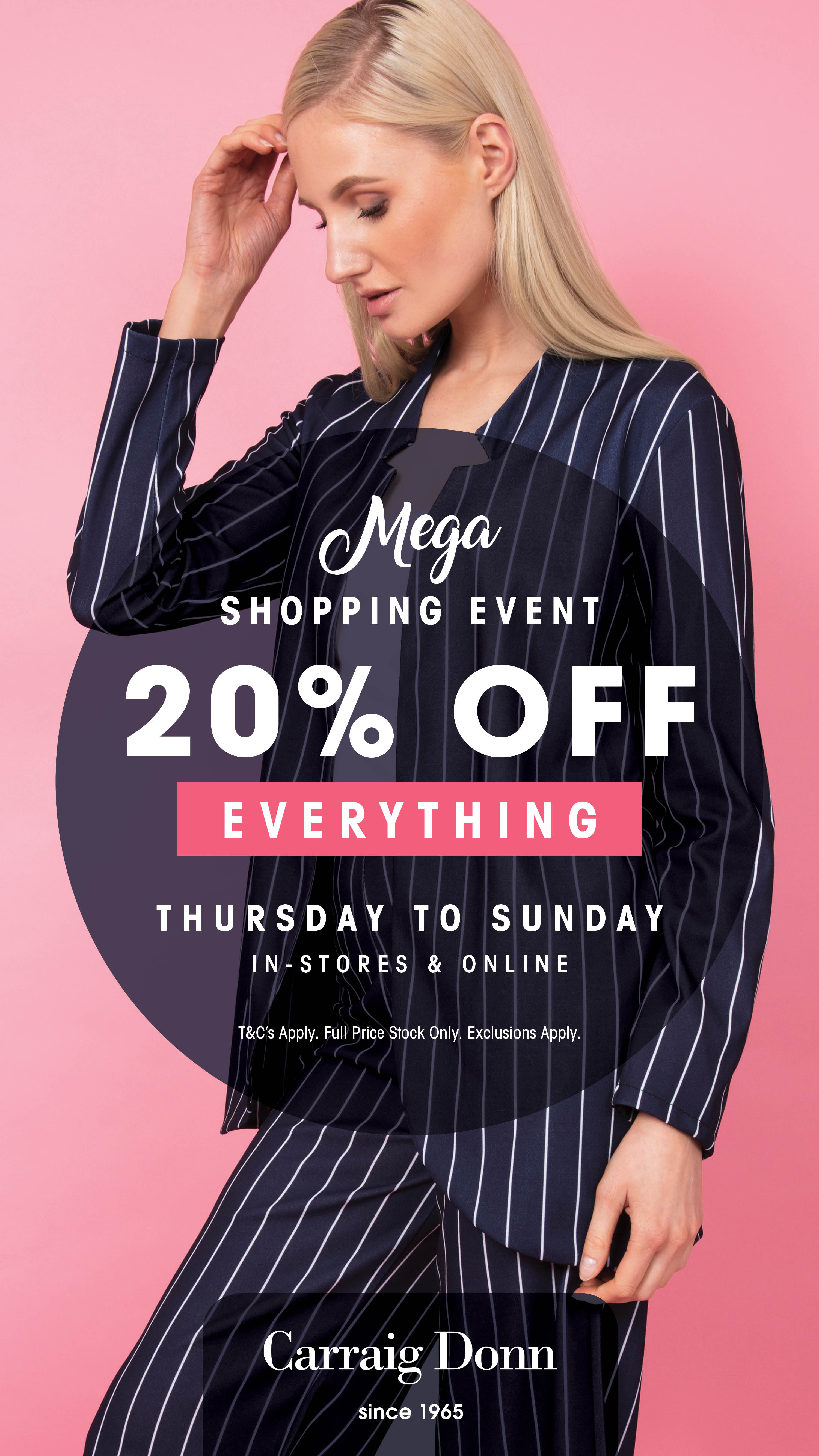 MEGA Shopping Event now on in Carraig Donn stores nationwide! 20% off everything from Thursday until midnight Sunday in stores and online!