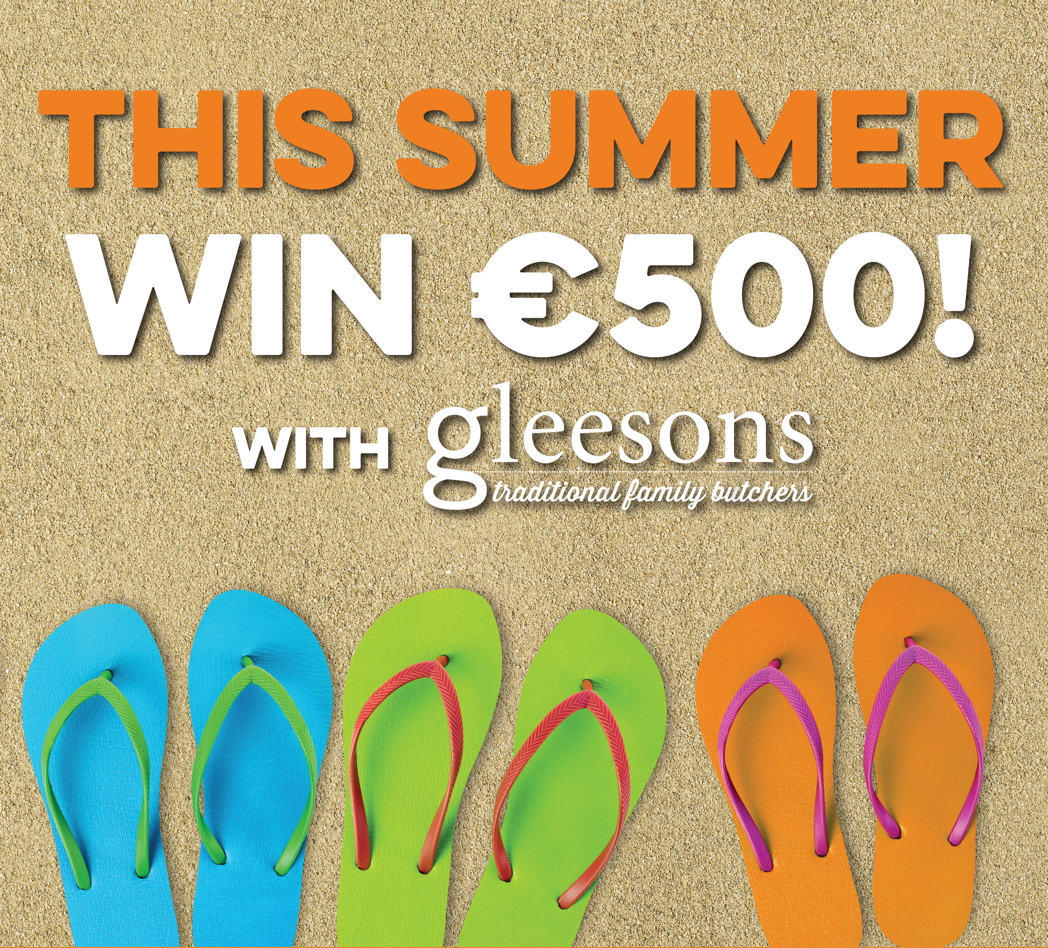 This Summer WIN €500 with Gleeson Butchers