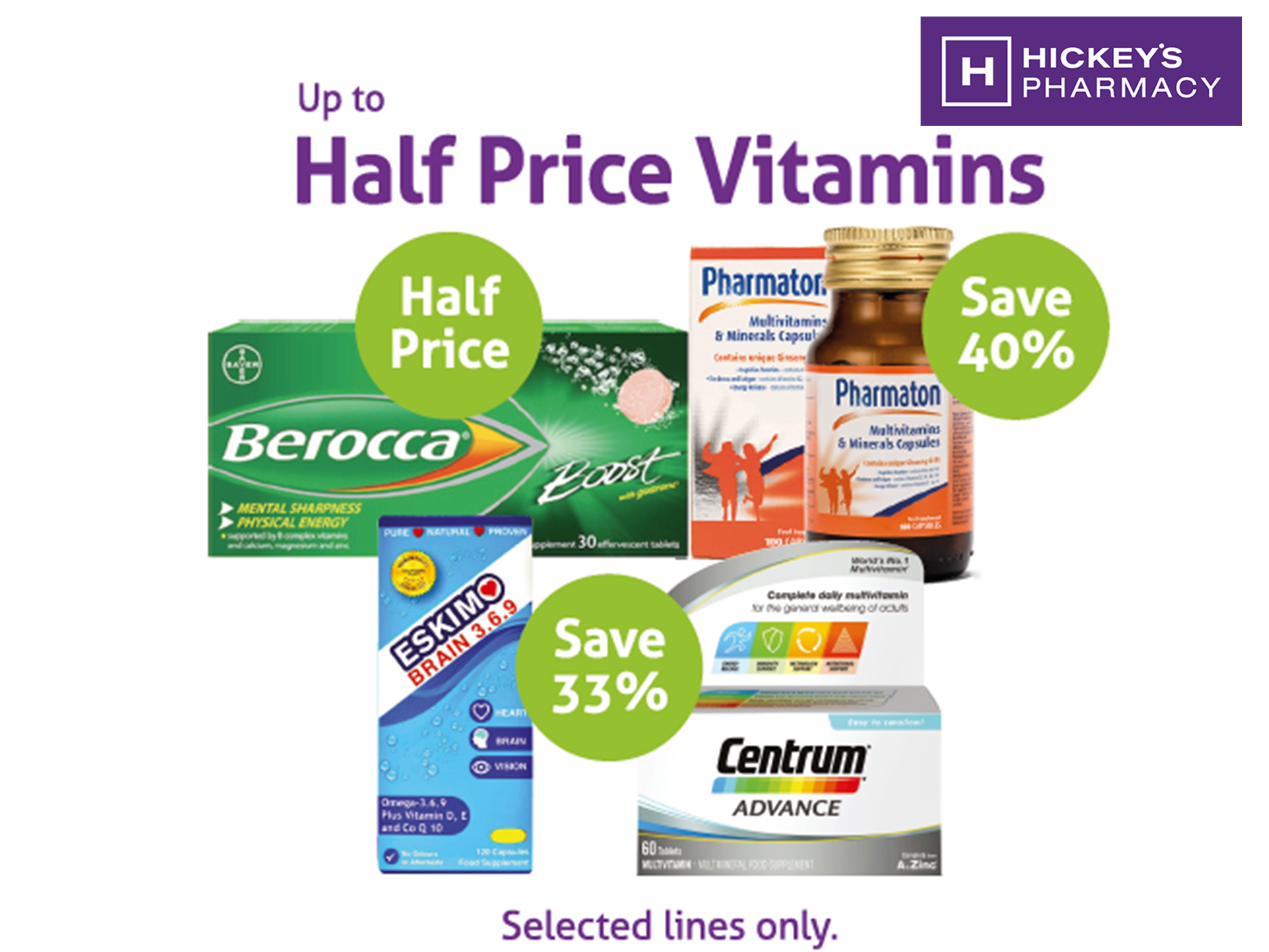 SAVE up to half price on Vitamins & Supplements this month at Hickey's Pharmacy