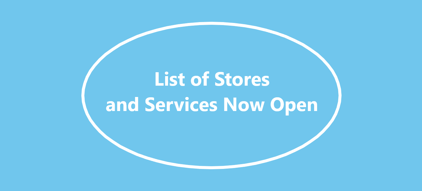 We're Open!! List of Stores and Services Now Open